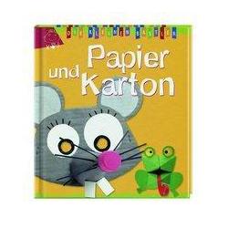 Die Kleinen Bastler: Papier und Karton