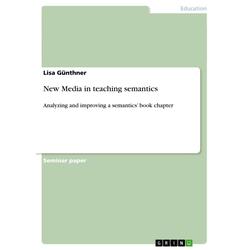 New Media in teaching semantics als Buch von Lisa Günthner