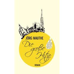 Die große Hitze als Buch von Jörg Mauthe