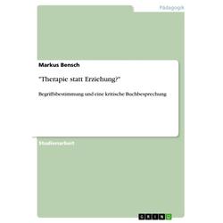 Therapie statt Erziehung?: eBook von Markus Bensch