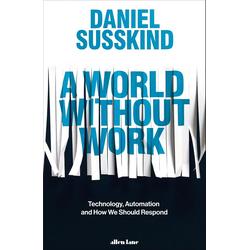 A World Without Work als Buch von Daniel Susskind