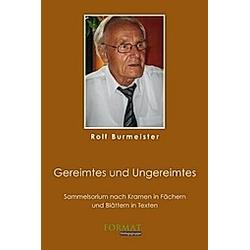 Gereimtes und Ungereimtes. Rolf Burmeister  - Buch