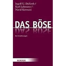 Das Böse. Navid Kermani  Ingolf U. Dalferth  Karl Lehmann  - Buch