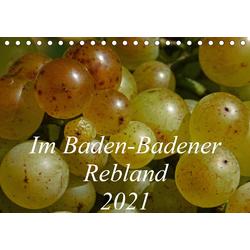 Im Baden-Badener Rebland 2021 (Tischkalender 2021 DIN A5 quer)