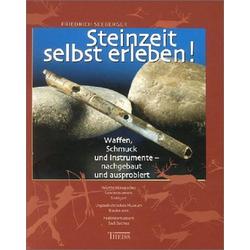 Steinzeit selbst erleben! als Buch von Friedrich Seeberger