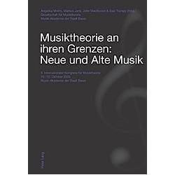 Musiktheorie an ihren Grenzen: Neue und Alte Musik - Buch