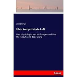 Über komprimierte Luft. Jacob Lange  - Buch