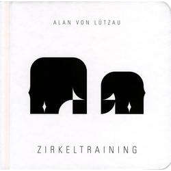 Zirkeltraining als Buch von Alan von Lützau