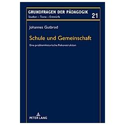Schule und Gemeinschaft. Johannes Gutbrod  - Buch