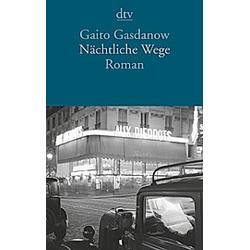 Nächtliche Wege. Gaito Gasdanow  - Buch