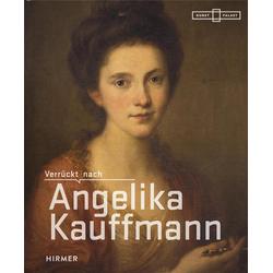 Verrückt nach Angelika Kauffmann als Buch von Angelika Kauffmann