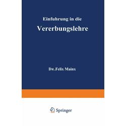 Einführung in die Vererbungslehre als Buch von Felix Mainx