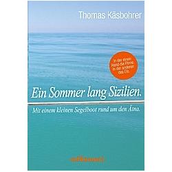 Ein Sommer lang Sizilien.. Thomas Käsbohrer  - Buch