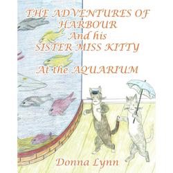 The Adventures of Harbour and His Sister Miss Kitty at the Aquarium als Taschenbuch von Donna Lynn