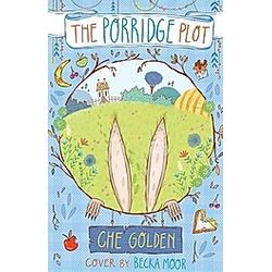 The Porridge Plot. Che Golden  - Buch
