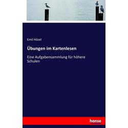 Übungen im Kartenlesen als Buch von Emil Hözel