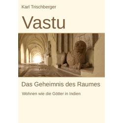 Vastu als Buch von Karl Trischberger