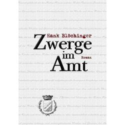 Zwerge im Amt als Buch von Hank Blöchinger