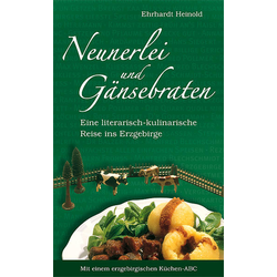 Neunerlei und Gänsebraten als Buch von Ehrhardt Heinold
