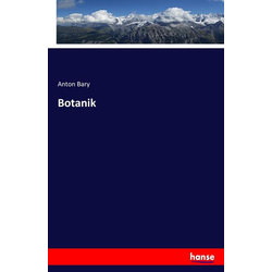 Botanik als Buch von Anton Bary