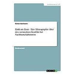 Zank am Zaun - Eine Ethnographie über den versteckten Konflikt bei Nachbarschaftsstreits. Stefan Bechstein  - Buch