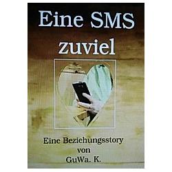 Eine SMS zuviel. Walter Kraus  - Buch