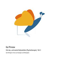 Hör das...und werde Heilpraktiker (Psychotherapie) - Teil 1: Hörbuch Download von Kai Pinnow