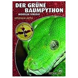 Der Grüne Baumpython. Steven Arth  Sandra Baus  - Buch