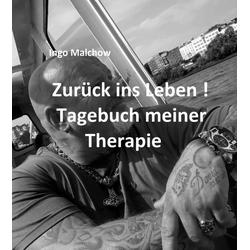 Zurück ins Leben! Tagebuch meiner Therapie: eBook von Ingo Malchow