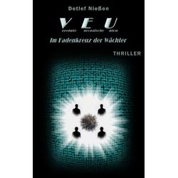 VEU - Im Fadenkreuz der Wächter als Buch von Detlef Nießen