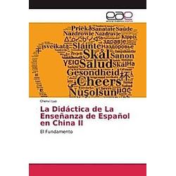 La Didáctica de La Enseñanza de Español en China II. Chenxi Luo  - Buch