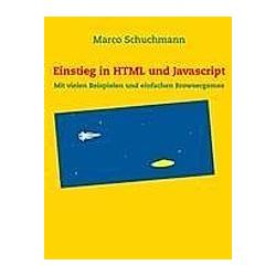 Einstieg in HTML und Javascript. Marco Schuchmann  - Buch