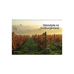 Weinidylle im SüdburgenlandAT-Version (Wandkalender 2021 DIN A4 quer)