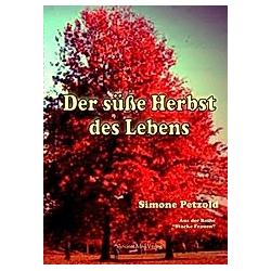 Der süße Herbst des Lebens. Simone Petzold  - Buch