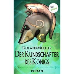 Der Kundschafter des Königs: eBook von Roland Mueller