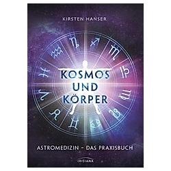 Kosmos und Körper. Kirsten Hanser  - Buch