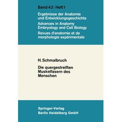 Die quergestreiften Muskelfasern des Menschen: eBook von Henning Schmalbruch