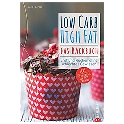Low Carb High Fat. Das Backbuch