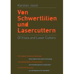 Of Irises and Laser Cutters als Buch von Karsten Joost