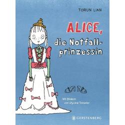 Alice die Notfallprinzessin: Buch von Torun Lian