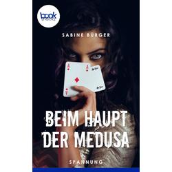 Beim Haupt der Medusa (Kurzgeschichte Krimi): eBook von Sabine Bürger