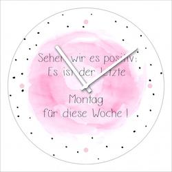 Wanduhr LETZTER MONTAG(D 20 cm) Pro-Art