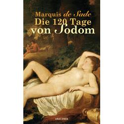 Die 120 Tage von Sodom als Buch von D. A. F. Marquis de Sade/ Donatien A. Fr. Marquis de Sade/ Marquis de Sade