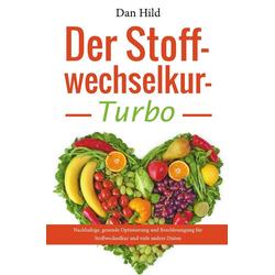Der Stoffwechselkur-Turbo als Buch von Dan Hild