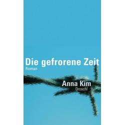 Die gefrorene Zeit als Buch von Anna Kim