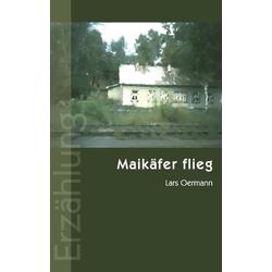 Maikäfer flieg als Buch von Lars Oermann