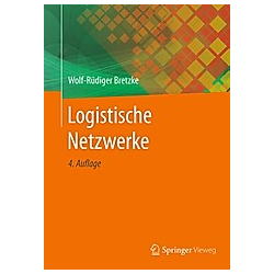Logistische Netzwerke. Wolf-Rüdiger Bretzke  - Buch