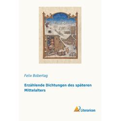Erzählende Dichtungen des späteren Mittelalters als Buch von