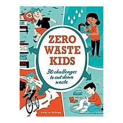 Zero Waste Kids. Kathryn Kellogg  - Buch