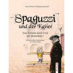 Spaguzzi und der Kaiser als Buch von Benno Meliss/ Ingenhaeff Wolfgang